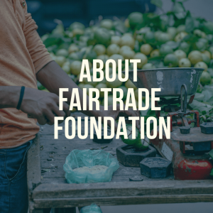 About fairtrade foundation