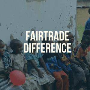 Fairtrade difference