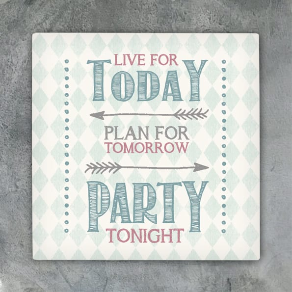 Square coaster-Live for today