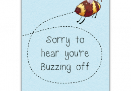 Sorry to hear you're Buzzing Off Sustainable Leaving Card