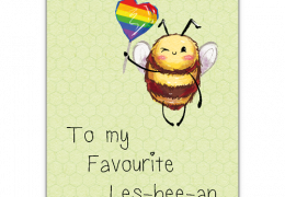 To my favourite Les-Bee-an Sustainable Greetings Card
