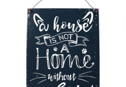 """""""A house is not a home without a cat"""" plaque"""